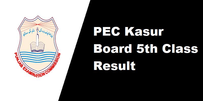 PEC Kasur Board 5th Class Result
