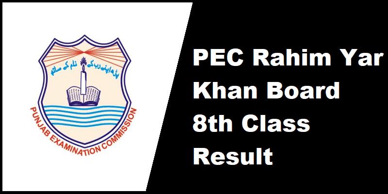 PEC Rahim Yar Khan Board 8th Class Result