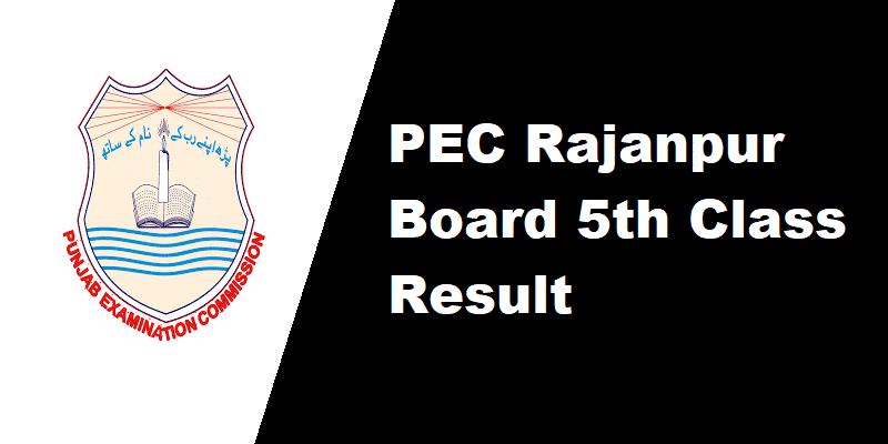 PEC Rajanpur Board 5th Class Result