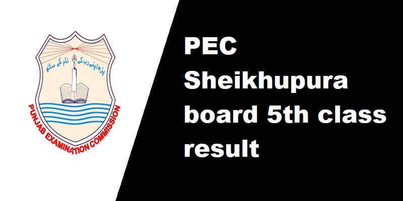 PEC Sheikhupura board 5th class result