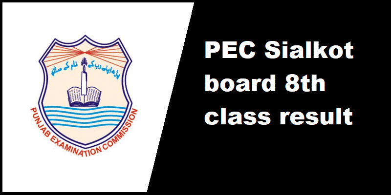PEC Sialkot board 8th class result